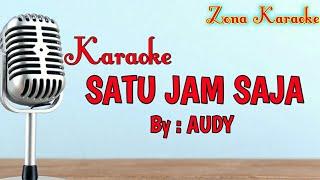 Download Mp3 Karaoke Satu Jam Saja  Audy