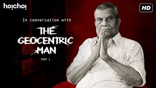 In Conversation with K.C. Paul | The Geocentric Man | a hoichoi documentary