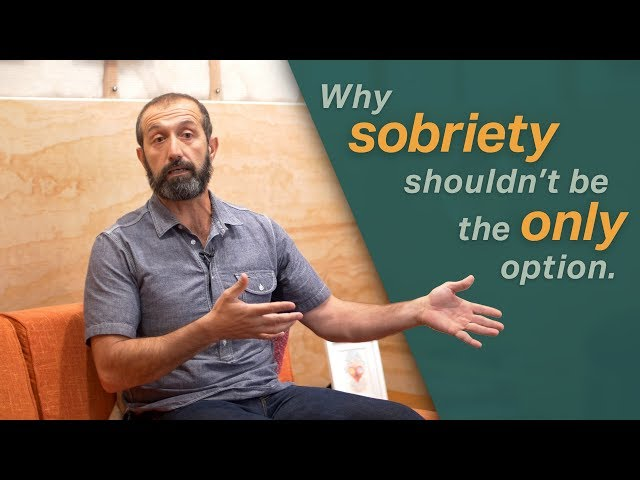 Why Sobriety Shouldn't Be The Only Option