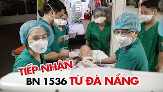 Chợ Rẫy Tiếp Nhận BN1536 Từ Đà Nẵng Chuyển Về điều Trị