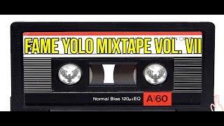 FAME Yolo Mixtape vol. VII