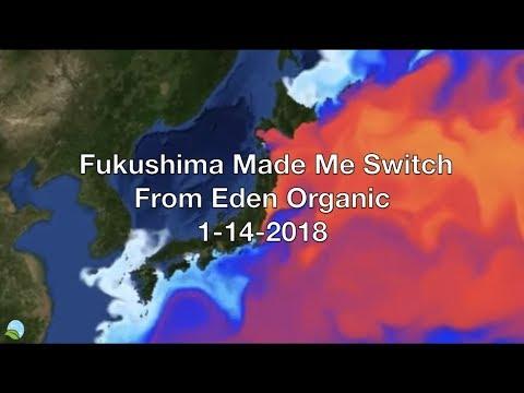 Fukushima Made Me Switch From Eden Organic 1-14-2018 | Organic Slant