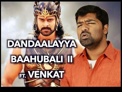 Dandaalayyaa | Vandhaai Ayya | Baahubali 2 | Venkat | Prabhas, MM Keeravaani, Kaala Bhairava