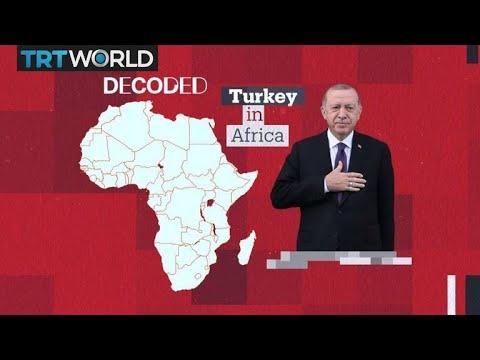 Decoded: Turkey in Africa