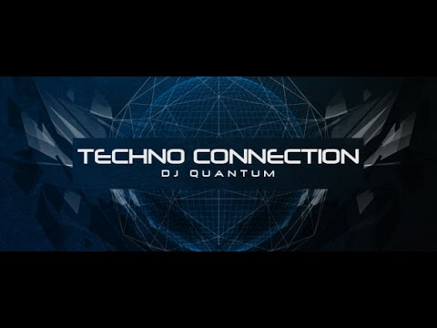 Techno Connection 061 (with DJ Quantum) 17.01.2017