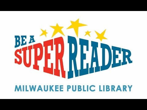 Be a Super Reader! Milwaukee Public Library 2016