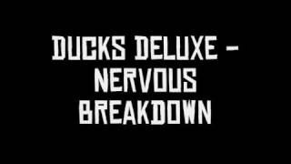 Ducks Deluxe - Nervous Breakdown