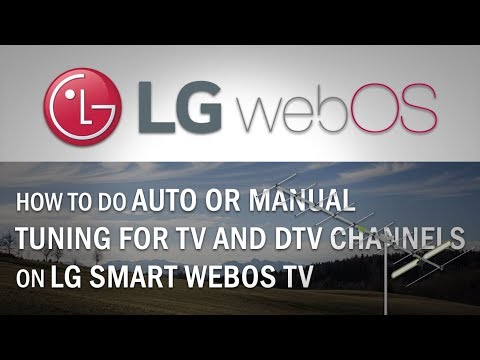How To Do Auto Or Manual Tuning For TV And DTV Channels On LG Smart WebOS TV