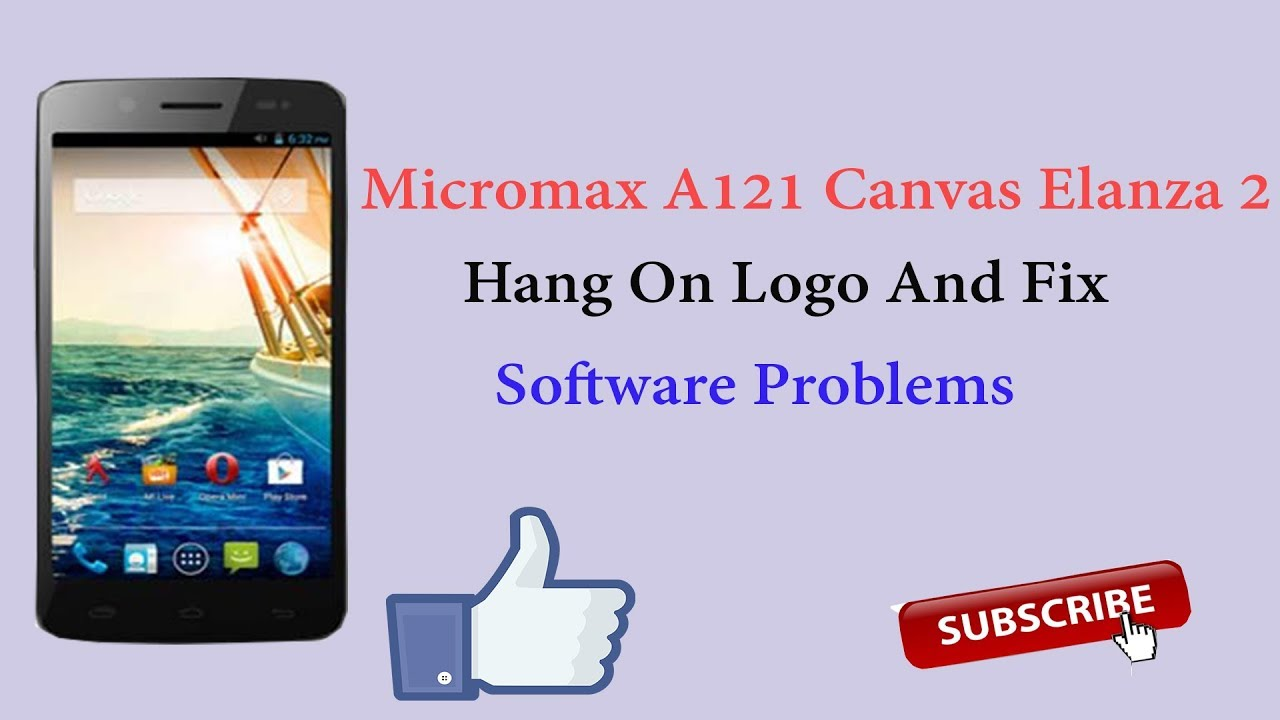 Micromax A121 Canvas Elanza 2 Hang On Logo And Fix Software Problems  Without Box