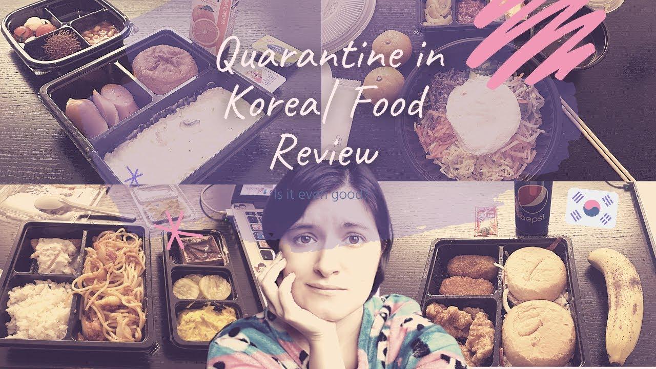 Quarantine in Korea   Food review