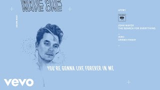 John Mayer - You're Gonna Live Forever In Me (Official Audio)