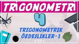 Trigonometri ( 4/10)  Trigonometrik Özdeşlikler-1