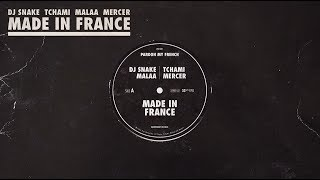 DJ Snake & Tchami, Malaa & Mercer - Made In France