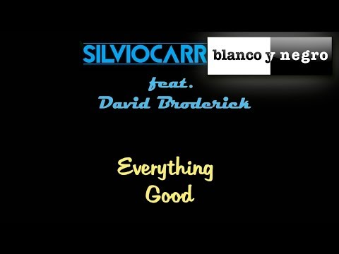 Silvio Carrano Feat.  David Broderick - Everything good (Official Audio)