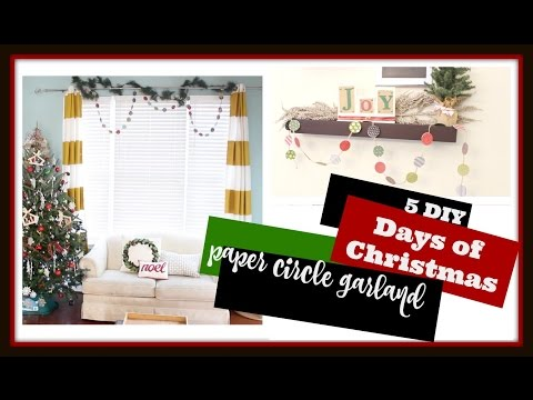 How to make a PAPER CIRCLE GARLAND | 5 DIY DAYS OF CHRISTMAS