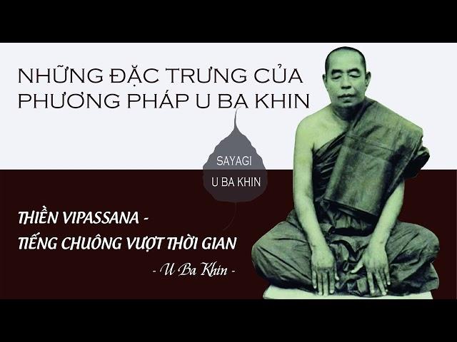 8. Thiền Vipassana - Tiếng Chuông Vượt Thời Gian - Những đặc trưng của phương pháp U Ba Khin