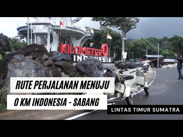 Rute Perjalanan Menuju 0 KM Indonesia Sabang