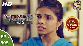 Crime Patrol Satark - Ep 905 - Full Episode - 18th March, 2018