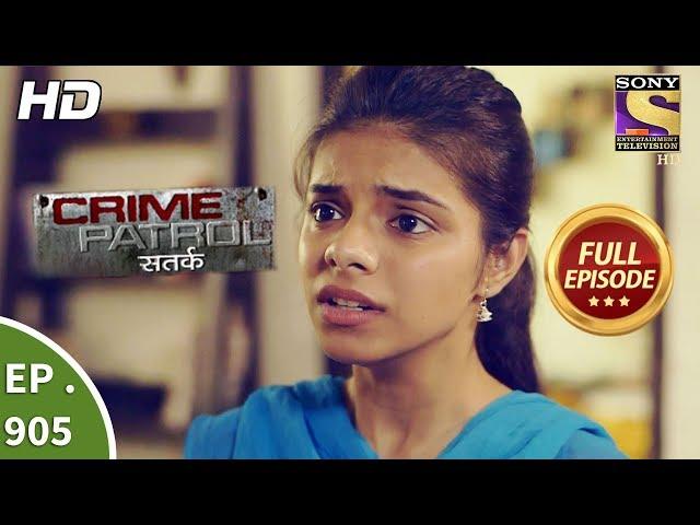 Crime Patrol Satark - Ep 905 - Full Episode - 18th March, 2018