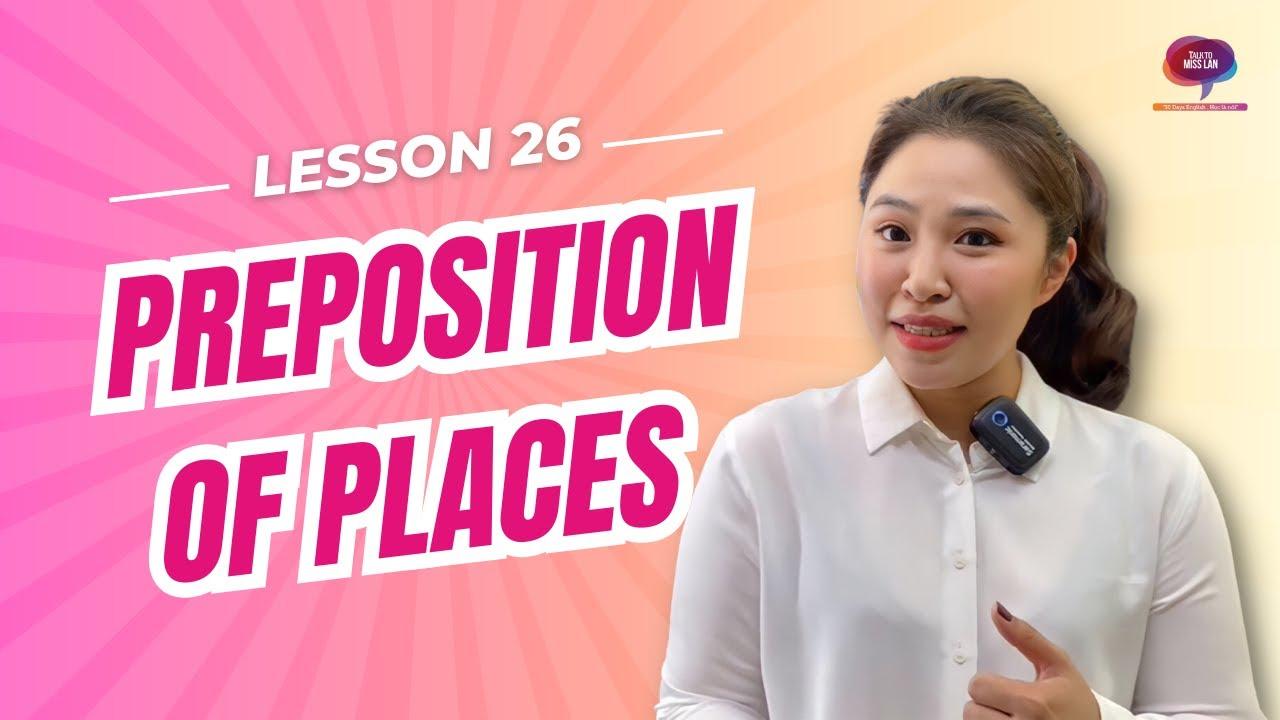 Bài 26: Ngữ pháp: Giới từ chỉ nơi chốn || Preposition of Places