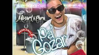 Mozart La Para - Pa Gozar (Prod. Nitido En El Nintendo) (Soundtrack verano 2014)