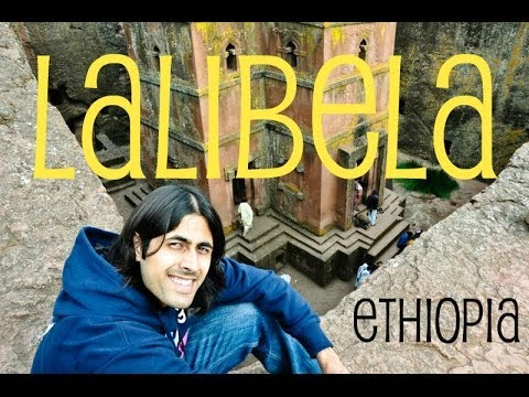 Lalibela: adventure in Ethiopia