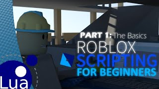 Roblox Scripting for BEGINNERS! THE BASICS (Part 1)