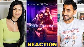 NAACH MERI RANI : Guru Randhawa Feat. Nora Fatehi | Tanishk Bagchi | Nikhita Gandhi | REACTION!!