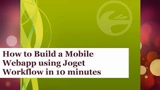 Build a Mobile Webapp with Joget Workflow in 10 Minutes (Real Time)