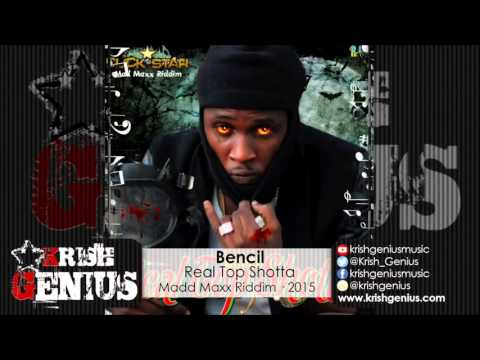 Bencil - Real Top Shotta (Ryme Minista Diss) Madd Maxx Riddim - October 2015