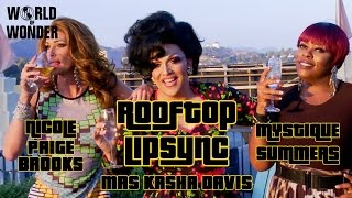 "Mrs. Kasha Davis, Nicole Paige Brooks & Mystique Summers Lipsync To ""cocktail"" - Rooftop Lipsync"