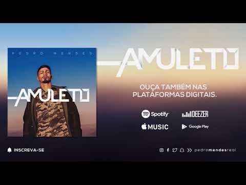 Pedro Mendes - Amuleto (Áudio Oficial)