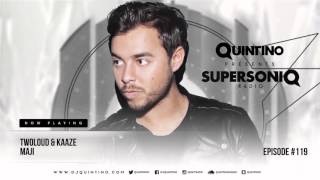 Quintino presents SupersoniQ Radio - Episode 119