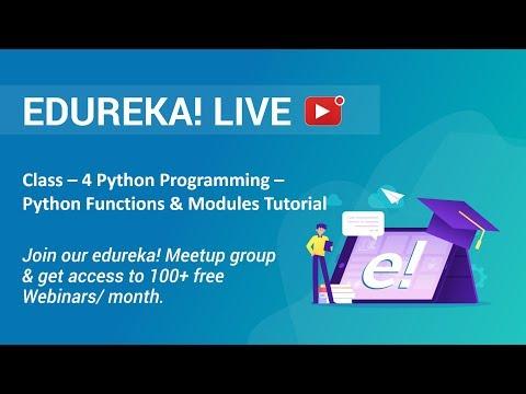 Class - 4 Python Programming | Python Functions & Libraries/ Modules Tutorial | Edureka thumbnail