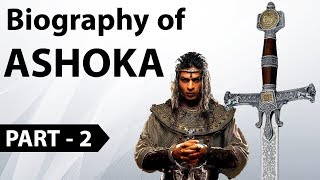 Biography of Ashoka the Great Part -2 - कुख्यात सम्राट से बौद्ध भिक्षु की एक अनोखी दास्तान