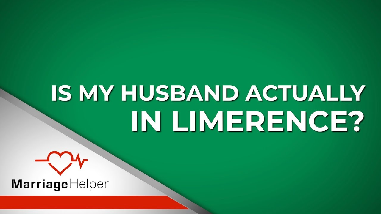 Is My Husband Actually In Limerence?