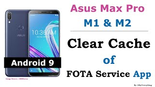 Asus Zenfone Max Pro M1 and M2   How to clear the cache of FOTA Service App   Android 9
