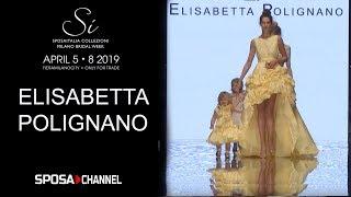 ELISABETTA POLIGNANO Abiti da sposa 2020 - Sfilata Sì Sposa Italia 2019
