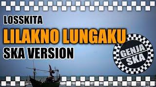 Download Mp3 Lilakno Lungaku - Ska Version   Song By Losskita