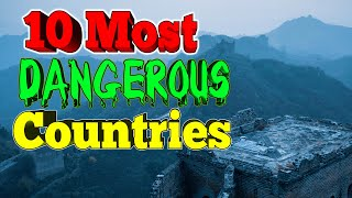 10 Most Dangerous Countries for Americans or Westerners.