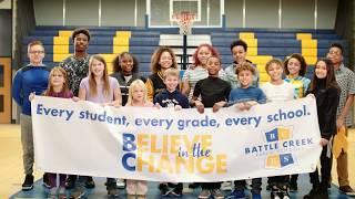 Battle Creek Public Schools - Believe in the Change
