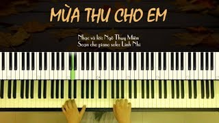 Mùa Thu Cho Em (easy) - Ngô Thụy Miên | Piano cover | Arranged and played by: Linh Nhi