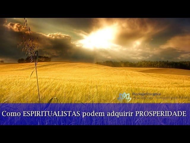 Como espiritualistas podem desenvolver prosperidade | Rafael Zen | Reconexao Interior