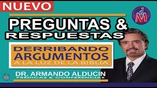 2 HORAS.- PREGUNTAS Y RESPUESTAS #2  A LA LUZ DE LA BIBLIA.- Dr. Armando Alducin -HD-