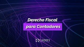 Cadefi   Derecho Fiscal para Contadores