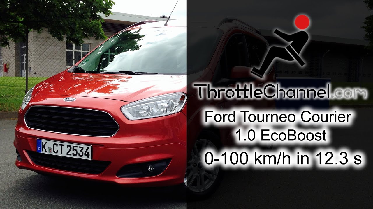 ford tourneo courier 1 0 ecoboost acceleration youtube. Black Bedroom Furniture Sets. Home Design Ideas