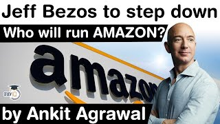Jeff Bezos to step down as Amazon CEO - Who will run the Amazon? #UPSC #IAS