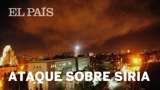 ESTADOS UNIDOS ATACA SIRIA: Así ha sido el bombardeo | Internacional
