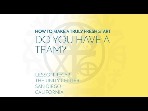 (Recap) HOW TO MAKE A TRULY FRESH START: Do You Have a Team?