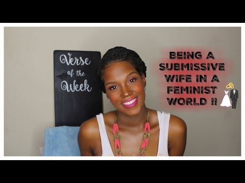 Being A Submissive Wife In A Feminist World !! | Marriage | Courting